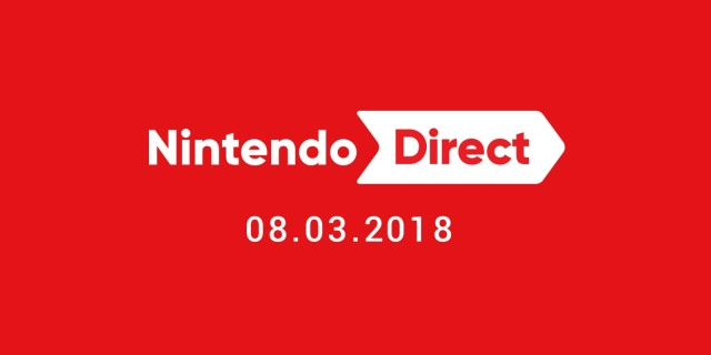 Nintendo Direct March 2018