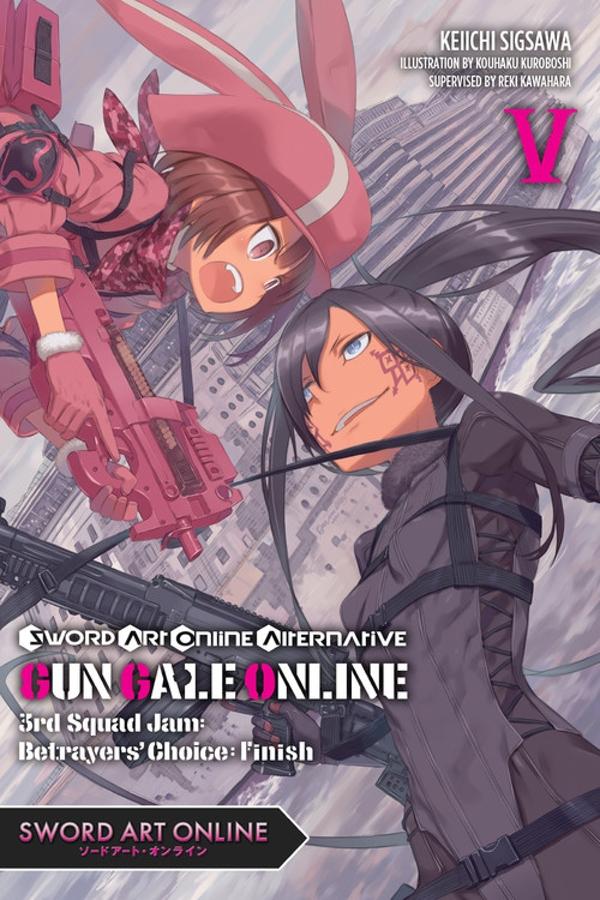 Sword Art Online Alternative Gun Gale Online Vol 5 3rd Squad Jam Betrayers' Choice Finish