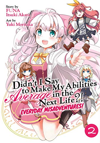 Didn't I Say to Make My Abilities Average in the Next Life Everyday Misadventures Volume 2